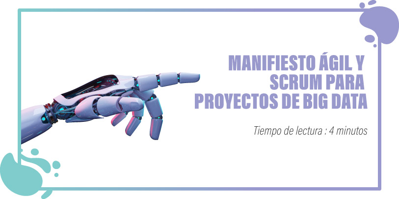 MANIFIESTO ÁGIL Y SCRUM PARA PROYECTOS DE BIG DATA