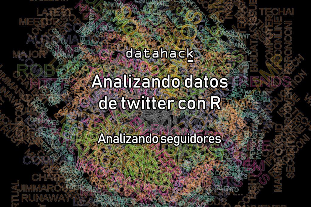 analizando datos de twitter con R - seguidores