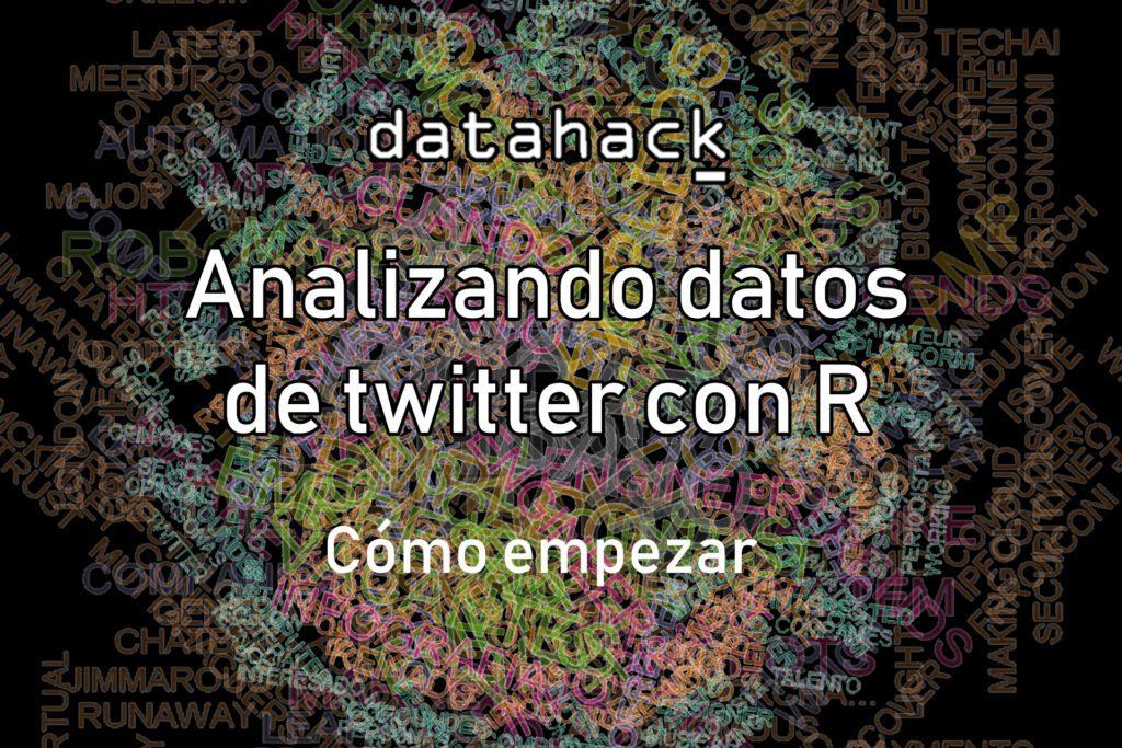 analizando datos de twitter con R como empezar
