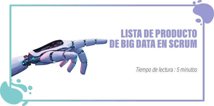 Lista de producto de big data en scrum