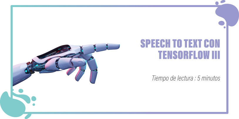 SPEECH TO TEXT CON TENSORFLOW