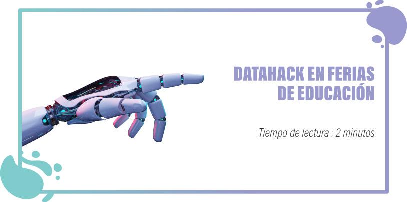 Datahack en ferias de educación