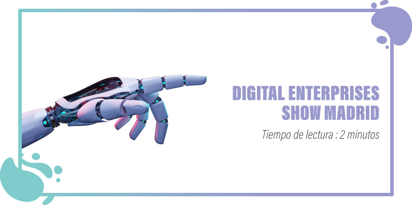 DIGITAL ENTERPRISES SHOW MADRID
