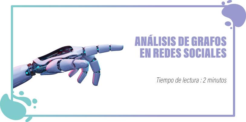 ANÁLISIS DE GRAFOS EN REDES SOCIALES