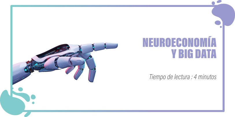 NEUROECONOMÍA Y BIG DATA