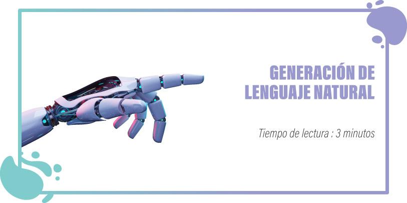 GENERACIÓN DE LENGUAJE NATURAL